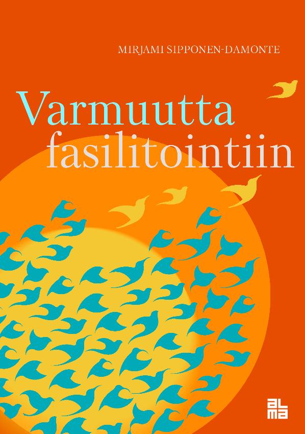 Mirjami Sipponen-Damonte: Varmuutta fasilitointiin -kirjan kansi